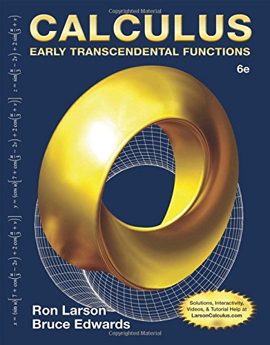 Calculus: Early Transcendental Functions, 6th Edition