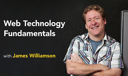 Web Technology Fundamentals With James Williamson
