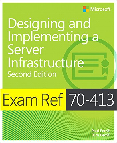 Exam Ref 70-413 Designing and Implementing a Server Infrastructure (MCSE) (2nd Edition) (EPUB)