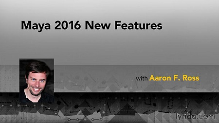 Maya 2016 New Features with Aaron F. Ross