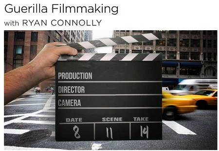 CreativeLive: Guerilla Filmmaking with Ryan Connolly