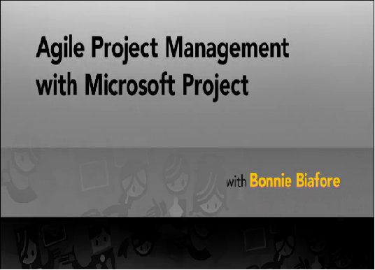 Lc- Agile Project Management with Microsoft Project With Bonnie Biafore