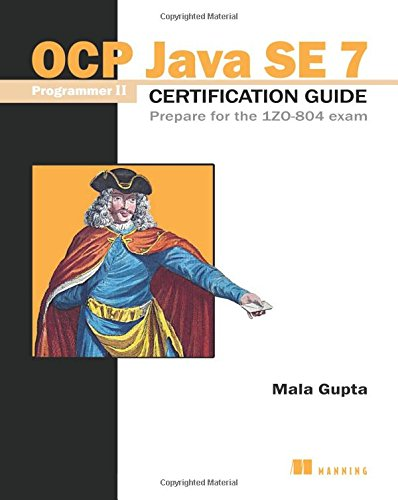 OCP Java SE 7 Programmer II Certification Guide: Prepare for the 1ZO-804 exam (PDF)
