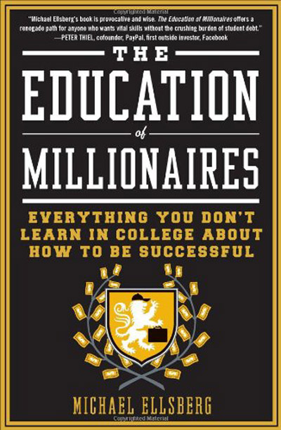 The Education of Millionaires: Everything You Won't Learn in College About How to Be Successful (Audiobook)