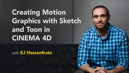 Creating Motion Graphics with Sketch and Toon in CINEMA 4D With EJ Hassenfratz
