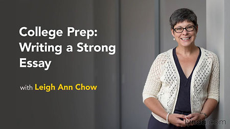 lynda-College Prep: Writing a Strong Essay With Leigh Ann Chow