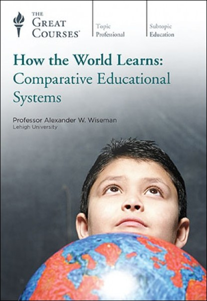 TTC Video - How the World Learns: Comparative Educational Systems