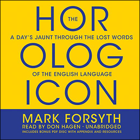 Mark Forsyth - The Horologicon: A Day's Jaunt Through the Lost Words of the English Language