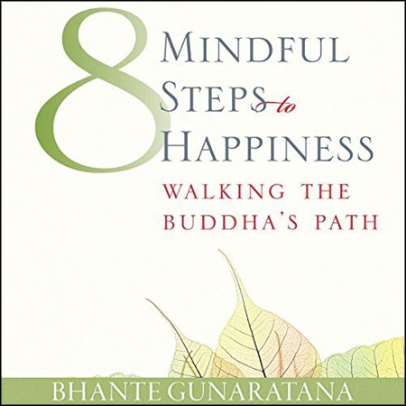 Bhante Henepola Gunarantana - Eight Mindful Steps to Happiness
