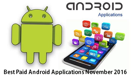 Best Paid Android Applications November 2016 (Wk1)