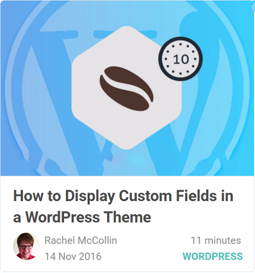 Tutsplus - How to Display Custom Fields in a WordPress Theme