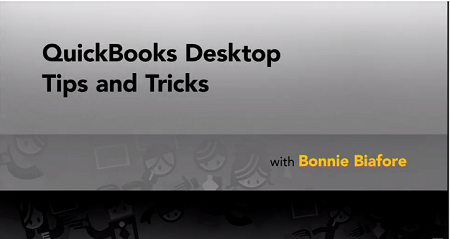 QuickBooks Desktop Tips and Tricks with Bonnie Biafore (updated Nov 16, 2016)