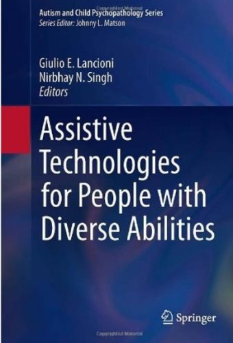 Assistive Technologies for People with Diverse Abilities by Nirbhay N. Singh