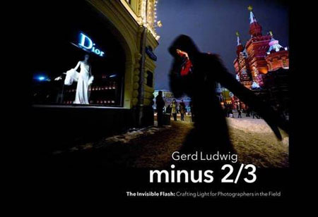 Gerd Ludwig - Minus 2/3 – The Invisible Flash: Crafting Light for Photographers in the Field (EPUB)