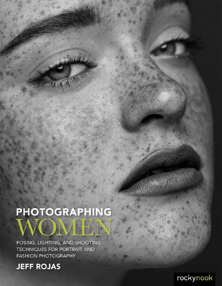 Jeff Rojas - Photographing Women: Posing, Lighting, and Shooting Techniques for Portrait and Fashion Photography (EPUB)