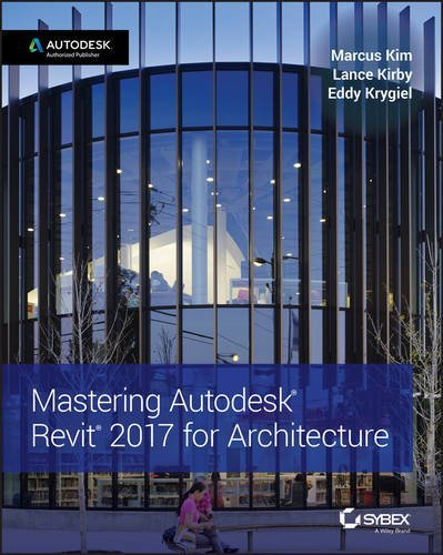 Marcus Kim - Mastering Autodesk Revit 2017 for Architecture