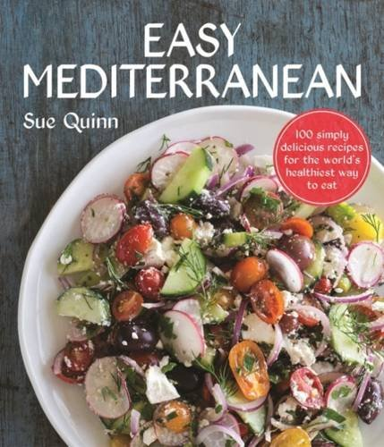 Sue Quinn - Easy Mediterranean: 100 simply delicious recipes for the world's healthiest way to eat (EPUB)