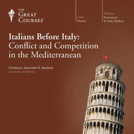 TTC Audio - Italians before Italy: Conflict and Competition in the Mediterranean