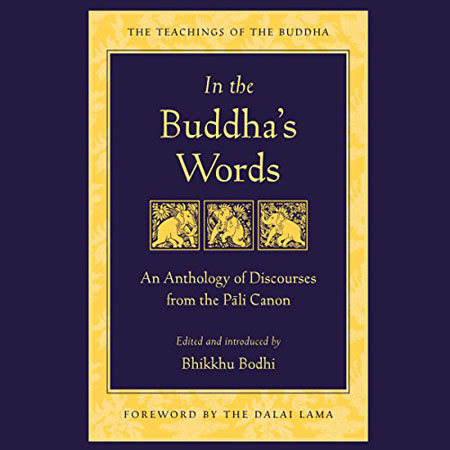 Bhikkhu Bodhi - In the Buddha's Words: An Anthology of Discourses from the Pali Canon