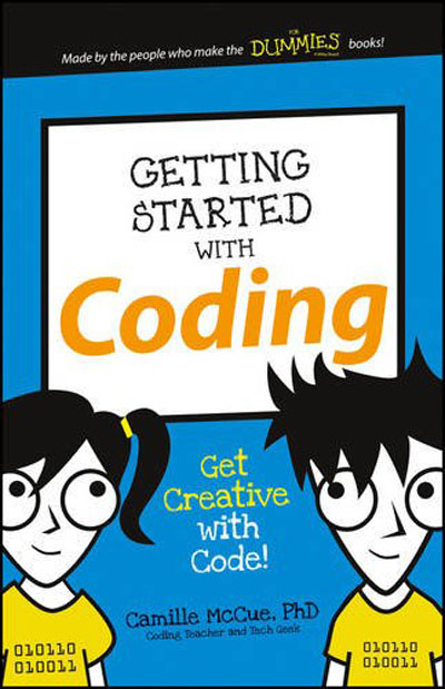 Camille McCue - Getting Started with Coding: Get Creative with Code! (EPUB)