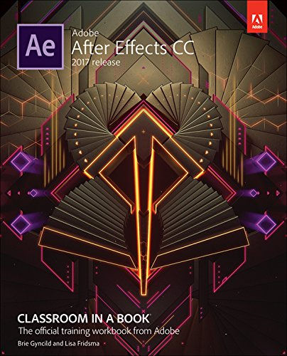 Brie Gyncild - Adobe After Effects CC Classroom in a Book (2017 Release) (Classroom in a Book (Adobe))