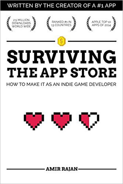 Amir Rajan - Surviving the App Store: How to Make it as an Indie Game Developer