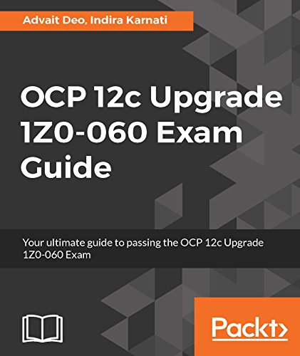 Advait Deo - OCP 12c Upgrade 1Z0-060 Exam Guide