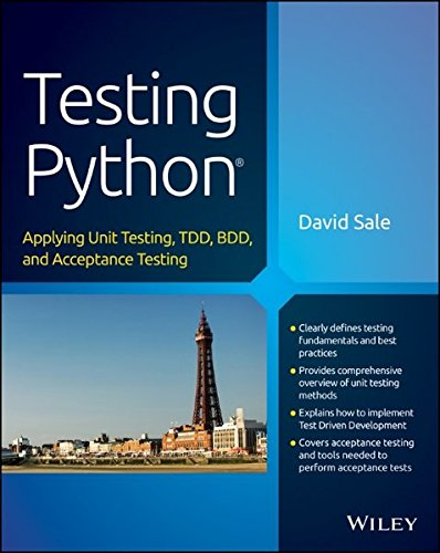 David Sale - Testing Python: Applying Unit Testing, TDD, BDD and Acceptance Testing (EPUB)