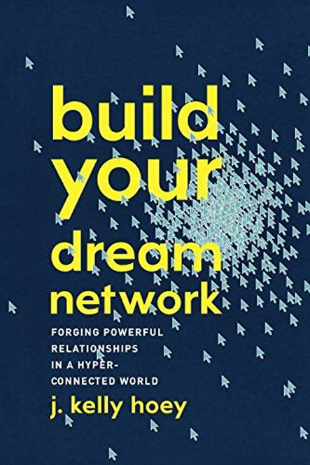 Kelly Hoey - Build Your Dream Network: Forging Powerful Relationships in a Hyper-Connected World (EPUB)