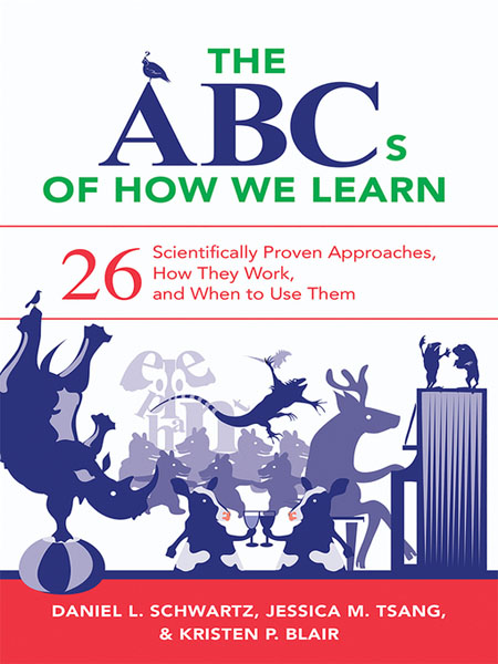 Daniel L. Schwartz - The ABCs of How We Learn: 26 Scientifically Proven Approaches, How They Work, and When to Use Them (EPUB)