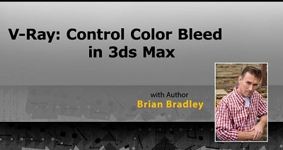 V-Ray: Control Color Bleed in 3ds Max with Brian Bradley