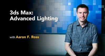 3ds Max: Advanced Lighting with Aaron F. Ross