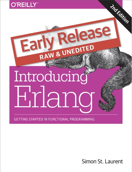 Simon St. Laurent - Introducing Erlang: Getting Started in Functional Programming, 2nd Edition