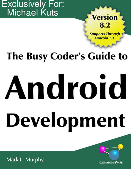 Mark L. Murphy - The Busy Coder's Guide to Android Development, Version 8.2