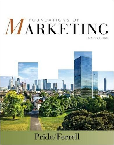 William M. Pride - Foundations of Marketing, 6th Edition