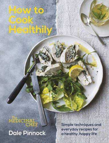 Dale Pinnock - The Medicinal Chef: How to Cook Healthily (EPUB)