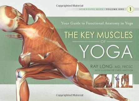Ray Long - Key Muscles of Yoga: Your Guide to Functional Anatomy in Yoga (EPUB)