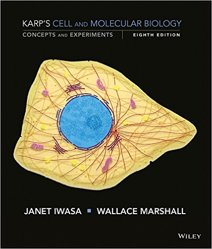 Gerald Karp - Cell and Molecular Biology: Concepts and Experiments, 8th Edition