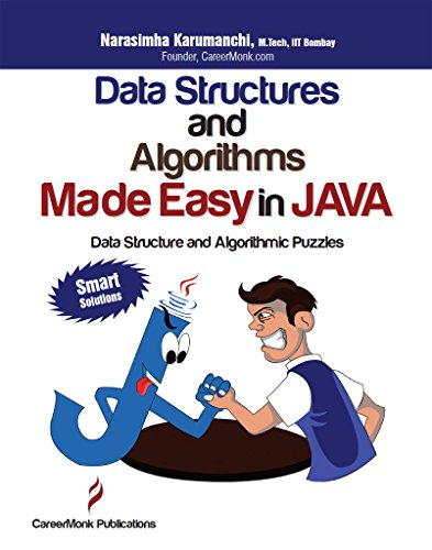 Narasimha Karumanchi - Data Structures and Algorithms Made Easy in Java: Data Structure and Algorithmic Puzzles