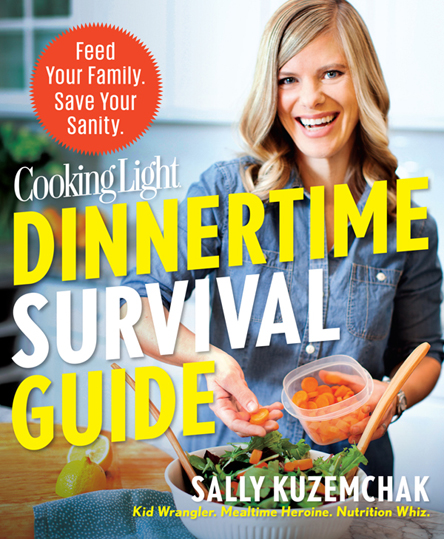Sally Kuzemchak - Cooking Light Dinnertime Survival Guide: Feed Your Family. Save Your Sanity. (EPUB)