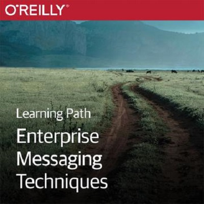 Enterprise Messaging Techniques - Video Learning Path - O'Reilly