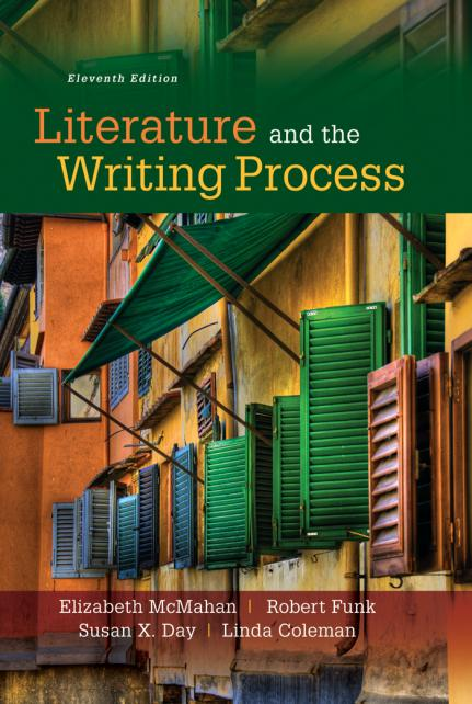 Elizabeth McMahan Deceased - Literature and the Writing Process (11th Edition)