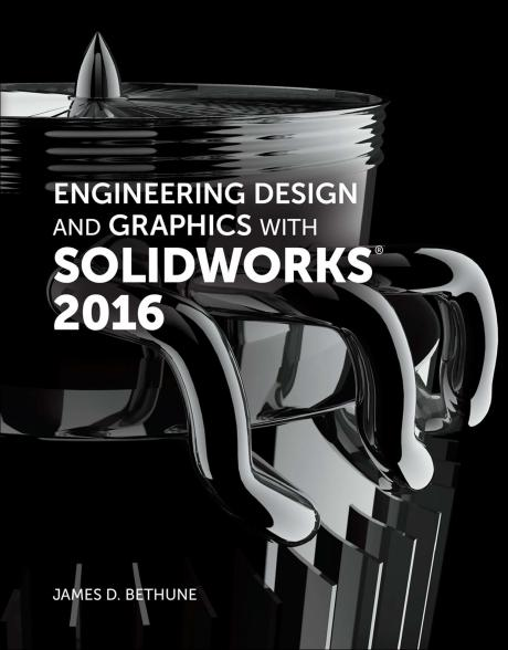James D. Bethune - Engineering Design and Graphics with SolidWorks 2016