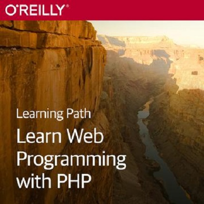 O'Reilly - Learning Path: Learn Web Programming with PHP