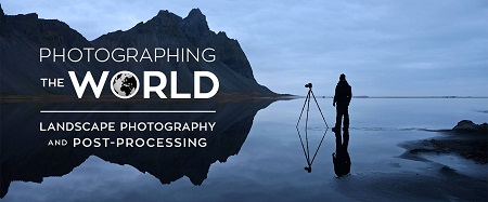 Fstoppers - Photographing The World: Landscape Photography and Post-Processing