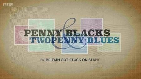 BBC Timeshift - Penny Blacks and Twopenny Blues: How Britain Got Stuck on Stamps (2016) 720p HDTV x2...