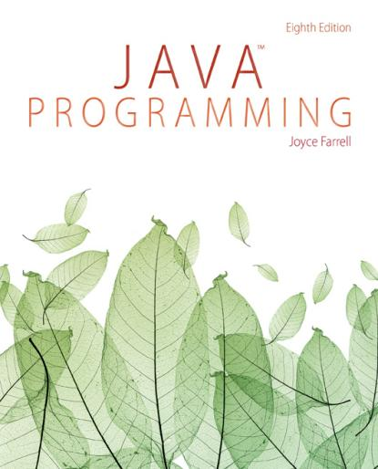 Joyce Farrell - Java Programming, 8th Edition