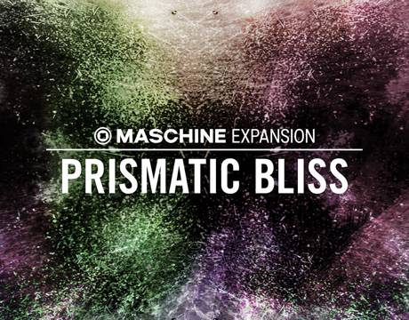 Native Instruments Maschine Expansion Prismatic Bliss v1.0.0 HYBRID-R2R
