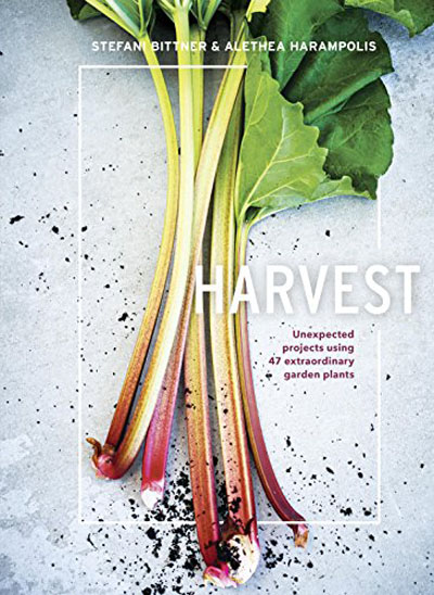 Stefani Bittner - Harvest: Unexpected Projects Using 47 Extraordinary Garden Plants (EPUB)