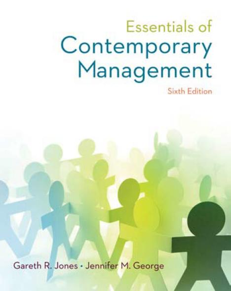 Gareth R. Jones - Essentials of Contemporary Management, 6th Edition